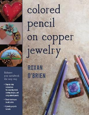 Colored Pencil on Copper Jewelry : Enhance Your Metalwork the Easy Way