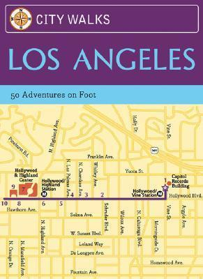 City Walks: Los Angeles: 50 Adventures on Foot
