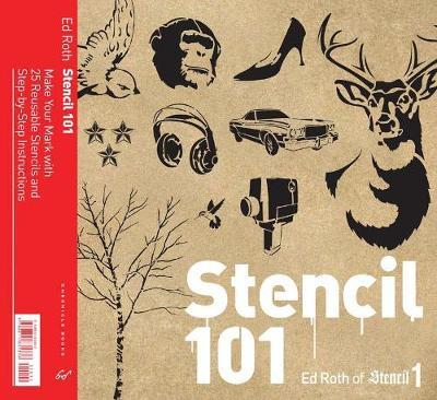 Stencil 101 : Make Your Mark with 25 Reusable Stencils and Step-by-Step Instructions