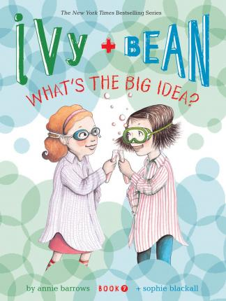 Ivy & Bean Have a Big Idea (Bk 7)