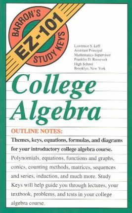 College Algebra : Lawrence S Leff : 9780812019407