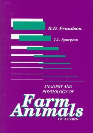 Anatomy and Physiology of Farm Animals : T.L. Spurgeon : 9780812114355