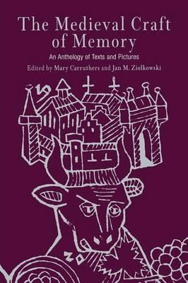 The Medieval Craft of Memory : An Anthology of Texts and Pictures