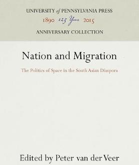 Nation and Migration  The Politics of Space in the South Asian Diaspora