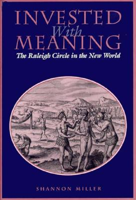 Invested with Meaning  The Raleigh Circle in the New World