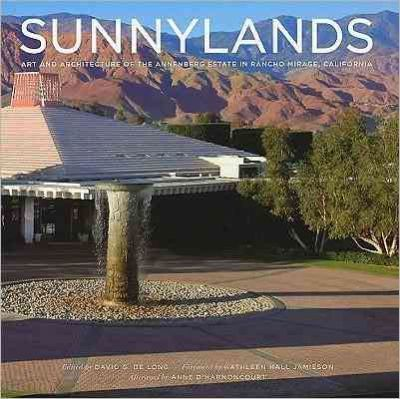 Sunnylands  Art and Architecture of the Annenberg Estate in Rancho Mirage, California