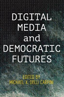 Digital Media and Democratic Futures