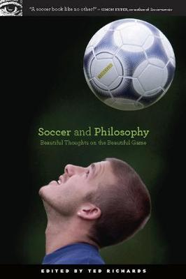 Soccer and Philosophy : Beautiful Thoughts on the Beautiful Game
