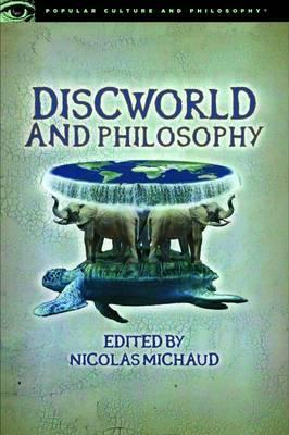 Discworld and Philosophy : Reality Is Not What It Seems
