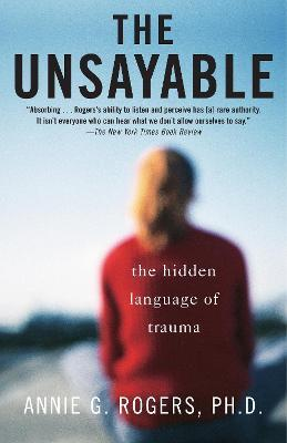 The Unsayable - Annie G. Rogers