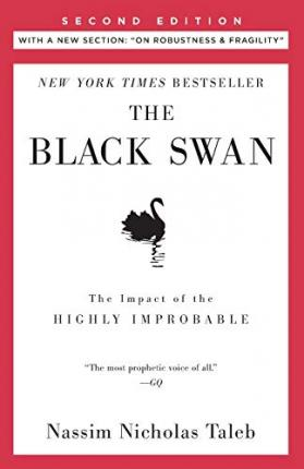 """The Black Swan: Second Edition : The Impact of the Highly Improbable: With a New Section: """"on Robustness and Fragility"""""""