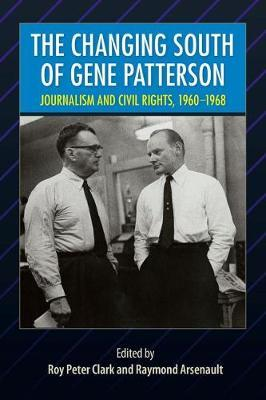 The Changing South of Gene Patterson  Journalism of Civil Rights, 1960-1968