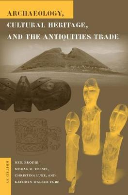 ARCHAEOLOGY CULTURAL HERITAGE AND THE ANTIQUITIES TRADE