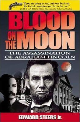 Blood on the Moon : The Assassination of Abraham Lincoln