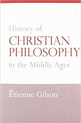 History of Christian Philosophy in the Middle Ages