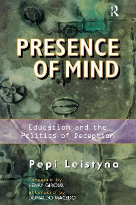 Presence Of Mind: Education And The Politics Of Deception