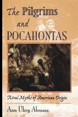 The Pilgrims And Pocahontas  Rival Myths Of American Origin