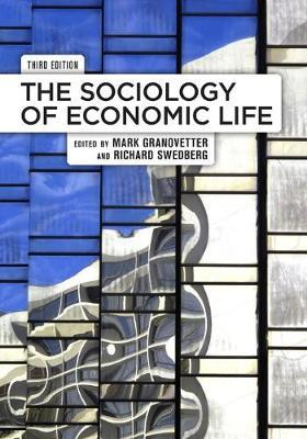 The Sociology of Economic Life, 3rd Edition