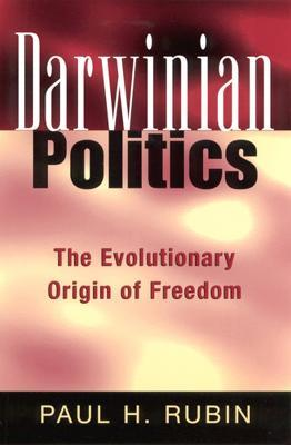 Darwinian Politics: The Evolutionary Origin of Freedom
