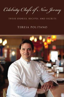 Astrosadventuresbookclub.com Celebrity Chefs of New Jersey : Their Stories, Recipes, and Secrets Image