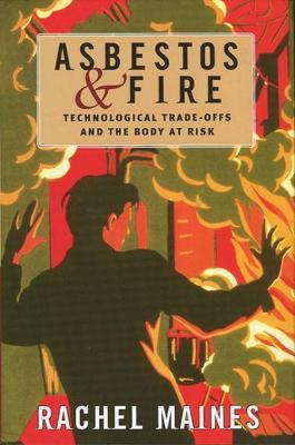 Asbestos and Fire: Technological Tradeoffs and the Body at Risk