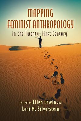 Mapping Feminist Anthropology in the Twenty-First Century