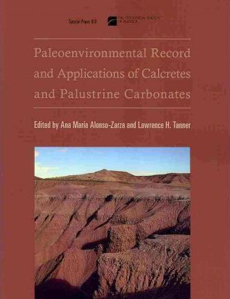 Paleoenvironmental Record and Applications of Calcretes and Palustrine Carbonates