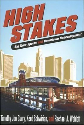High Stakes  Big Time Sports and Downtown Redevelopment