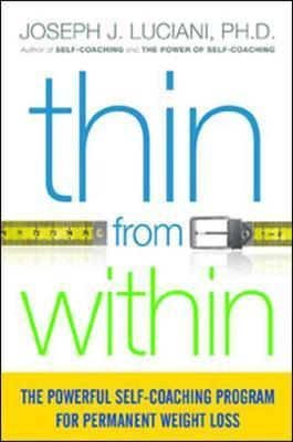 Thin from Within: The Powerful Self-Coaching Program for Permanent Weight Loss : The Powerful Self-Coaching Program for Permanent Weight Loss