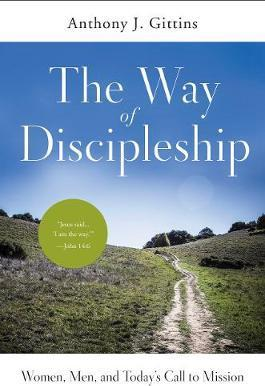 The Way of Discipleship  Women, Men, and Today's Call to Mission