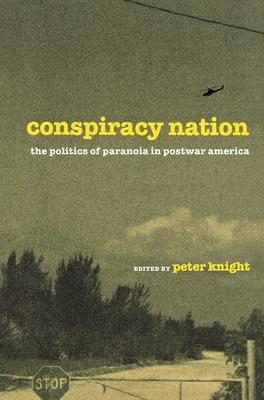 a conspiracy in politics From the jfk assassination to weather control and the new world order: 50 years of conspiracy theory oswald didn't kill kennedy (alone, anyway) these might have helped the nazis.