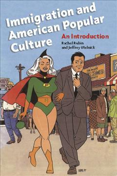 Immigration and American Popular Culture  An Introduction