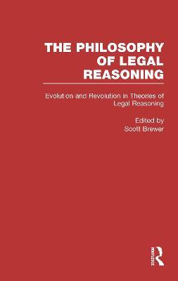 Evolution and Revolution in Theories of Legal Reasoning  Nineteenth Century Through the Present