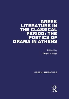 Greek Literature in the Classical Period The Poetics of Drama in Athens  Greek Literature