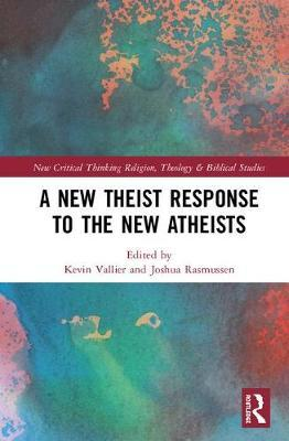 A New Theist Response to the New Atheists