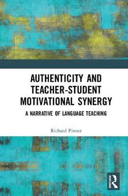 Authenticity and Teacher-Student Motivational Synergy  A Narrative of Language Teaching