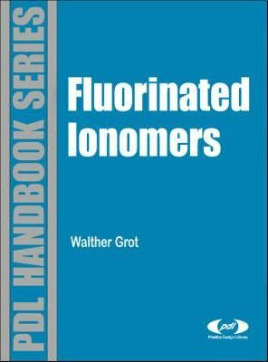 Fluorinated Ionomers : Walther Grot : 9780815515418