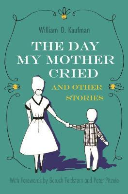 Day My Mother Cried and Other Stories