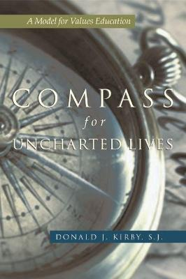 A Compass for Uncharted Lives: A Model for Values Education