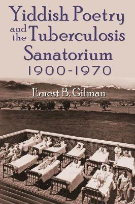 Yiddish Poetry and the Tuberculosis Sanatorium 1900-1970