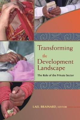 Transforming the Development Landscape  The Role of the Private Sector