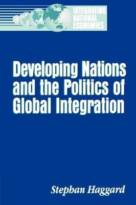 Developing Nations and the Politics of Global Integration
