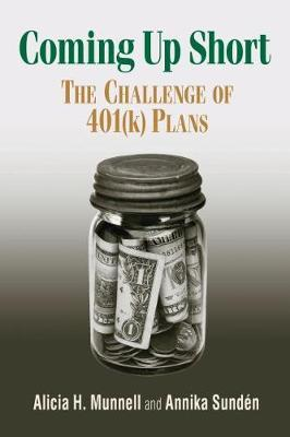 Coming Up Short  The Challenge of 401(k) Plans