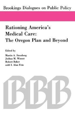 Rationing America's Medical Care: The Oregon Plan and Beyond