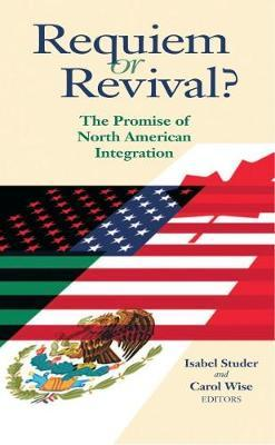 Requiem or Revival? : The Promise of North American Integration
