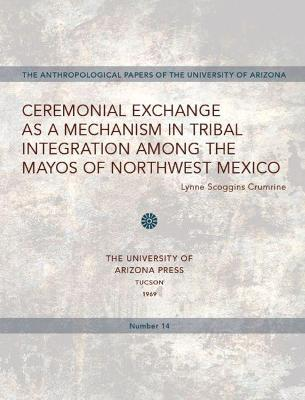 Ceremonial Exchange as a Mechanism in Tribal Integration Among the Mayos of Northwest Mexico