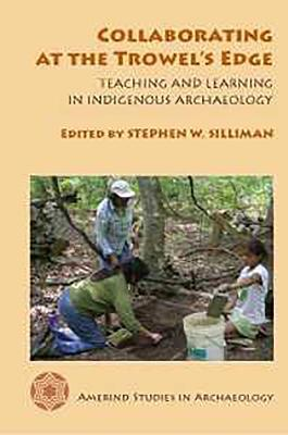 Collaborating at the Trowel's Edge: Teaching and Learning in Indigenous Archaeology