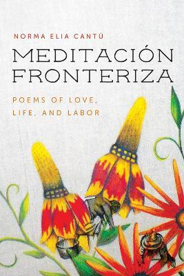 Meditacion Fronteriza  Poems of Love, Life, and Labor