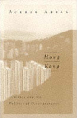 Hong Kong : Culture and the Politics of Disappearance