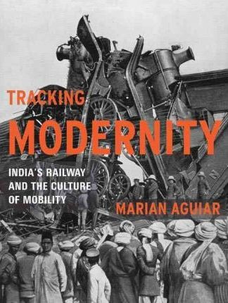 PDF Book Tracking Modernity : India's Railway and the